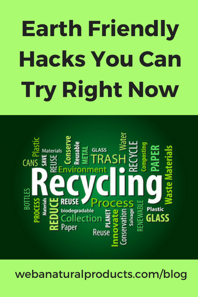 Earth Friendly Hacks You Can Try Right Now