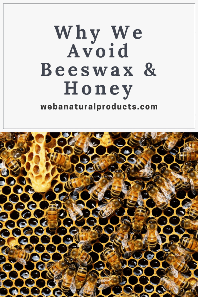 Why We Avoid Beeswax and Honey